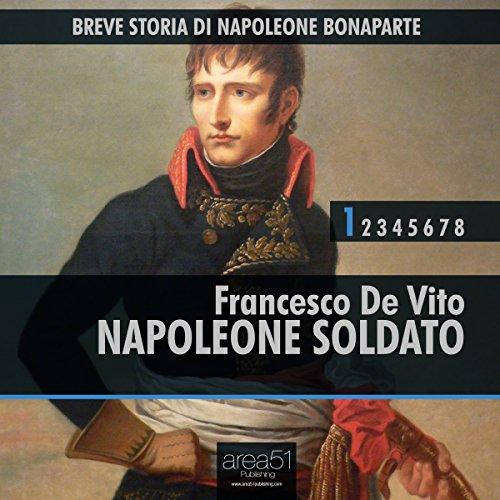 Breve storia di Napoleone Bonaparte, Vol.1  Audiolibri