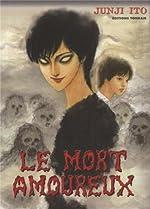 Mort Amoureux (le) - Junji Ito collection N°15 de ITÔ Junji
