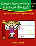 #9: Cursive Handwriting Workbook For Kids: Ages 9-11