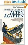 Aufstieg und Fall des Alten Ägypten:...