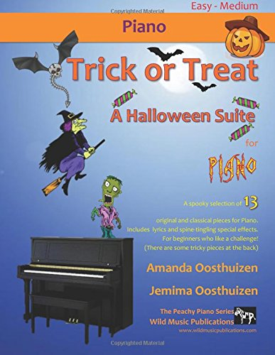 alloween Suite for Piano: A spooky selection of 13 original and classical pieces for Piano. Includes scary lyrics and ... - with some tricky pieces at the back! ()