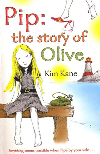 Pip: the Story of Olive por Kim Kane