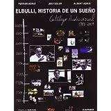 Elbulli, Historia De Un Sueño