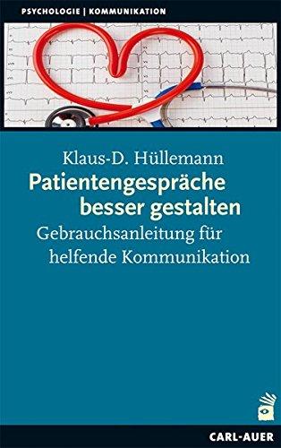 Patientengespräche besser gestalten: Gebrauchsanleitungen für helfende Kommunikation