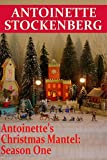 Antoinette's Christmas Mantel: Season One: A Parade in the Village