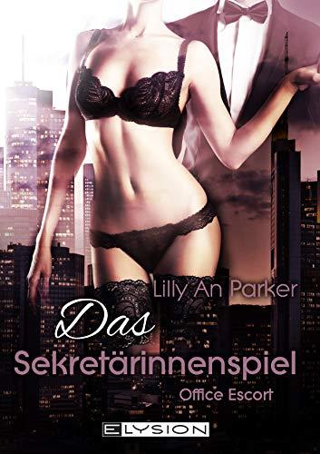 Office Escort: Das Sekretärinnenspiel von [Parker, Lilly An]