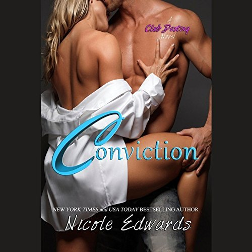 Conviction: A Club Destiny Novel (Club Destiny series, Book 1) by Nicole Edwards (2015-01-13)