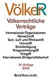Völkerrechtliche Verträge: Vereinte Nationen, Beistandspakte, Menschenrechte, See-, Luft- und Weltraumrecht, Umweltrecht, Streitbeilegung, ... Strafgerichtsbarkeit (dtv Beck Texte)