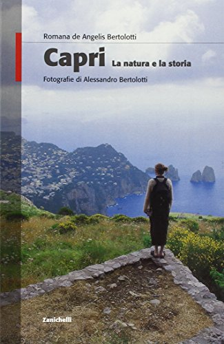 Capri. La natura e la storia. Ediz. illustrata