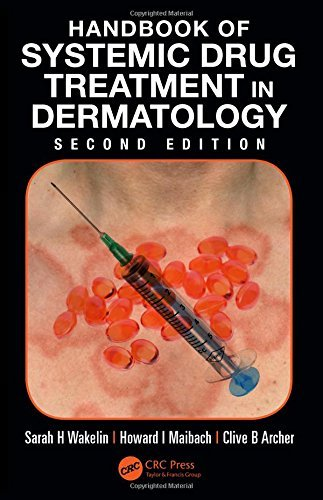 Handbook of Systemic Drug Treatment in Dermatology, Second Edition by Sarah H. Wakelin (Editor), Howard I. Maibach (Editor), Clive B. Archer (Editor) (5-Jun-2015) Paperback