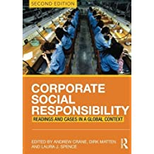 Corporate Social Responsibility: Readings and Cases in a Global Context (2013-08-07)