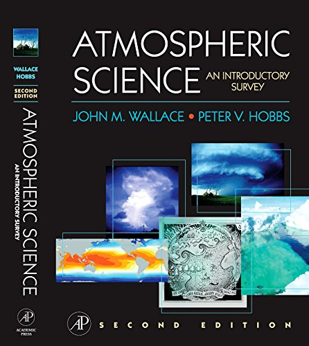 Atmospheric Science: An Introductory Survey (International Geophysics)