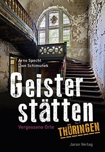 Geisterstätten Thüringen: Vergessene Orte