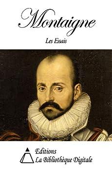 Montaigne - Les Essais (French Edition) von [de Montaigne, Michel]