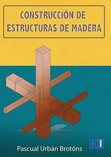 Construcción de estructuras de madera por Pascual Urbán Brotons