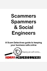 Scammers, Spammers & Social Engineers Kindle Edition