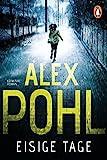 Eisige Tage: Kriminalroman (Ein Fall für Seiler und Novic 1) von Alex Pohl