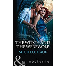 The Witch And The Werewolf (Mills & Boon Nocturne) (The Decadent Dames, Book 3)