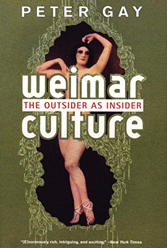 Weimar Culture: The Outsider as Insider por Peter Gay