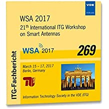 ITG-Fb. 269: WSA 2017: 21th International ITG Workshop on Smart Antennas March 15-17, 2017, Berlin, Germany