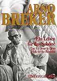 Arno Breker. Ein Leben für das Schöne