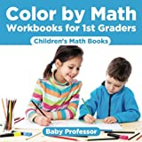 Best Baby Professor Baby Learning Books - Color by Math Workbooks for 1st Graders Children's Review