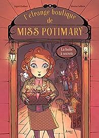 L'étrange boutique de Miss Potimary, tome 1 : La boîte à secrets par Ingrid Chabbert