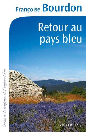 Retour au pays bleu (Cal-Lévy-France de toujours et d'aujourd'hui)