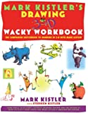 Drawing in 3-D Wacky Workbook: The Companion Sketchbook to Drawing in 3-D with Mark Kistler