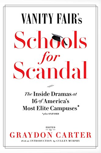 vanity-fairs-schools-for-scandal-the-inside-dramas-at-16-of-americas-most-elite-campuses-plus-oxford