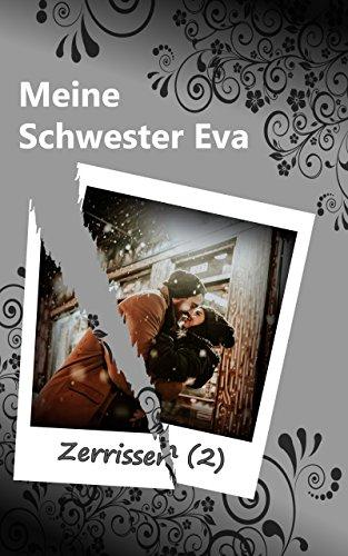 Meine Schwester Eva (12): Zerissen (2)