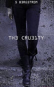 The cruelty 1 par [Bergstrom, Scott, Delarbre, Alice]
