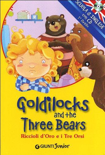 Goldilocks and the three bears-Riccioli d'oro e i tre orsi. Ediz. bilingue. Con CD Audio