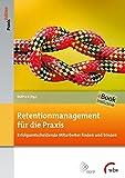Retentionmanagement für die Praxis: Erfolgsentscheidende Mitarbeiter finden und binden (DGFP PraxisEdition)