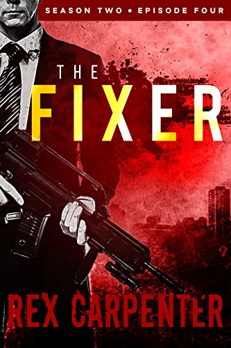 the-fixer-season-2-episode-4-a-jc-bannister-serial-thriller