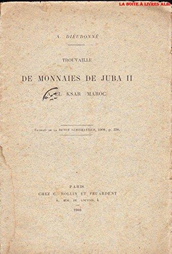 Trouvaille de monnaies Deniers de Juba IIA El Ksar Maroc Numismatique Rouelles Pièces anciennes Anneaux par A. Dieudonné