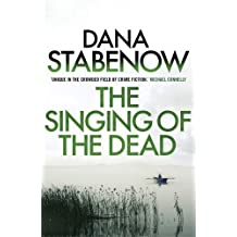 The Singing of the Dead by Dana Stabenow (1600-08-02)
