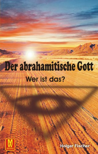 Der abrahamitische Gott - Wer ist das?