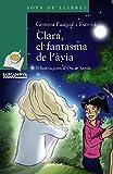 Clara, el fantasma de l´àvia (Llibres Infantils I Juvenils - Sopa De Llibres. Sèrie Verda)