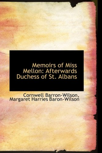 Memoirs of Miss Mellon: Afterwards Duchess of St. Albans