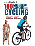 Anatomy & 100 Stretching Exercises for Cycling