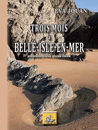 Descargar Libro Trois mois à Belle-Isle-en-mer: Journal d'une jeune fille de Eva Jouan