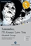 Remember, I'll Always Love You: Das Hörbuch zum Sprachen lernen.Ungekürzte Originalfassung / 2 Audio-CDs + Textbuch + CD-ROM (Interaktives Hörbuch Englisch, Band 26)