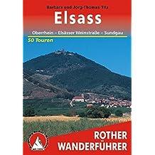 Elsass: Oberrhein – Elsässer Weinstrasse – Sundgau. 50 Touren (Rother Wanderführer)