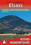 Elsass: Oberrhein - Elsässer Weinstrasse - Sundgau. 50 Touren (Rother Wanderführer) - Barbara Christine Titz, Jörg-Thomas Titz