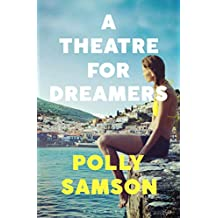 A Theatre for Dreamers: The Sunday Times bestseller