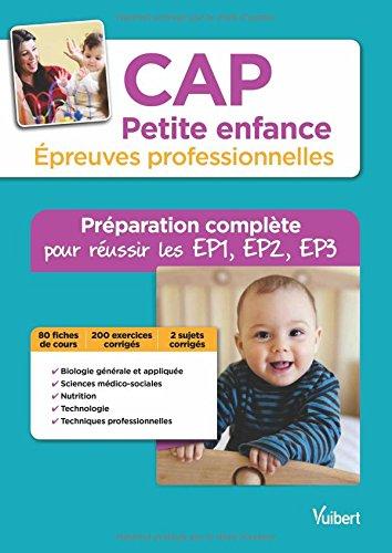 CAP Petite enfance, épreuves professionnelles : Préparation complète pour réussir les EP1, EP2 et EP3