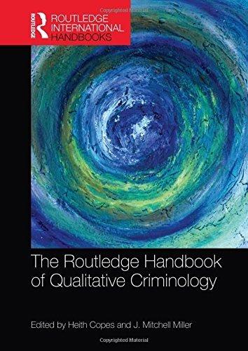 The Routledge Handbook of Qualitative Criminology (Routledge International Handbooks) (2015-03-17)