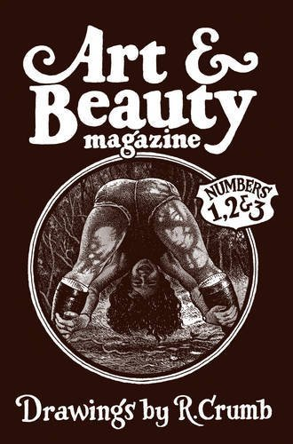Art & Beauty Magazine - Numbers 1, 2 & 3: Drawings by R. Crumb by Paul Morris (2016-07-07)
