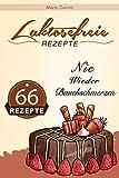 Laktosefreie Rezepte: 66 Rezepte – Nie wieder Bauchschmerzen!